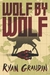 Wolf By Wolf (Wolf By Wolf, #1)