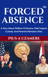 Forced Absence by Pius A. Uzamere