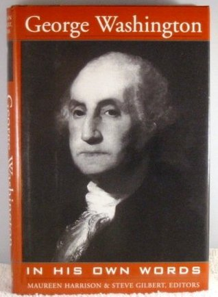 George Washington in his own words by George Washington