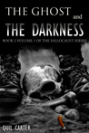 The Ghost and the Darkness Volume 1 (Fallocaust, #2)