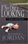 If No One's Looking (Kristin Ashe Mystery, #7)
