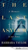 The Last Asylum: A Memoir of Madness in our Times