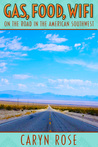 Gas, Food, Wifi: On The Road in the American Southwest