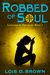 Robbed of Soul: Legends of ...