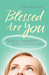 Blessed Are You: Finding Inspiration from Our Sisters in Faith