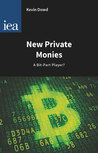 New Private Monies: A Bit-Part Player?
