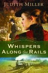 Whispers Along the Rails by Judith McCoy Miller
