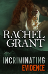 Incriminating Evidence by Rachel  Grant