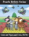 Lions and Tigers and Crocs, Oh My!: A Pearls Before Swine Treasury