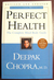 Perfect Health; The Complete Mind Body Guide