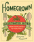 Homegrown: Illustrated Bites from Your Garden to Your Table