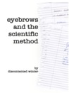 Eyebrows and the Scientific Method by DiscontentedWinter