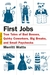 First Jobs: True Tales of Bad Bosses, Quirky Coworkers, Big Breaks, and Small Paychecks