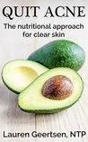 Quit Acne: The nutritional approach for clear skin