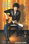 Troubadour: Songs of Bob Dylan