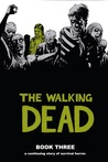 The Walking Dead, Book Three (The Walking Dead #25-36)