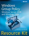 Windows® Group Policy Resource Kit: Windows Server® 2008 and Windows Vista®: Windows Server® 2008 and Windows Vista®