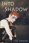 Into Shadow (Shadow and Light, #1)