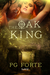 The Oak King by P.G. Forte