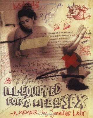Ill-Equipped for a Life of Sex by Jennifer Lehr