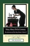 Mary, Mary, Oh So Contrary (The Adventures of Miss Mary Bennet #2)