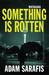 Something is Rotten (Matakana, #1)