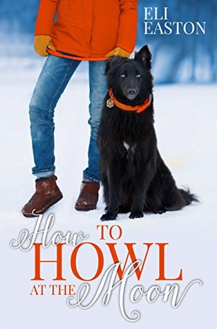 How to Howl at the Moon (Howl At The Moon #1)