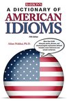 A Dictionary of American Idioms, 5th ed. (Barron's Dictionary of American Idioms)