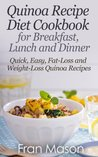 quinoa recipe diet cookbook: For breakfast, lunch and dinner