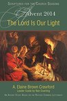The Lord Is Our Light: An Advent Study Based on the Revised Common Lectionary (Scriptures for the Church Seasons)