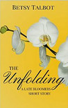 The Unfolding: A Late Bloomers Short Story