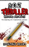 102 Thriller Writing Prompts: For Aspiring and Experienced Writers