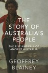 The Story of Australia's People Volume 1: The Rise and Fall of Ancient Australia