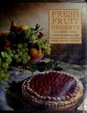 Fresh Fruit Desserts: Classic and Contemporary