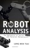 Robot Analysis: The Mechanics of Serial and Parallel Manipulators