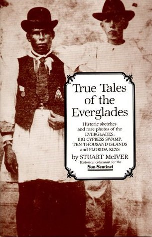 True Tales of the Everglades by Stuart McIver