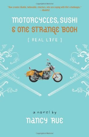 Motorcycles, Sushi & One Strange Book by Nancy Rue
