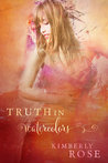 Truth in Watercolors by Kimberly  Rose