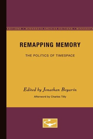Remapping Memory: The Politics of TimeSpace
