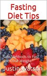 Fasting Diet Tips: Safe Methods to Fast and Lose Weight