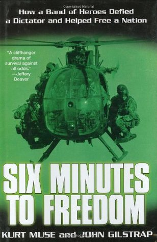 Six Minutes to Freedom: How a Band of Heros Defied a Dictator and Helped Free a Nation