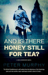 And Is There Honey Still for Tea?