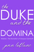 The Duke and The Domina : Warrick The Ruination of Grayson Danforth (Lords of Time #3