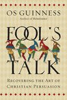 Fool's Talk by Os Guinness