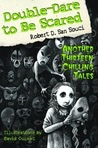 Double Dare To Be Scared: Another Thirteen Chilling Tales (Dare To Be Scared)