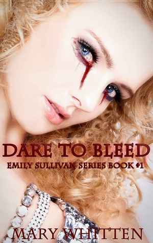 Dare to Bleed (Emily Sullivan, #1)