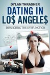Dating in Los Angeles by Dylan Thrasher