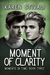 Moment Of Clarity (Moments In Time #3)