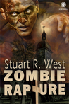 Zombie Rapture by Stuart R. West