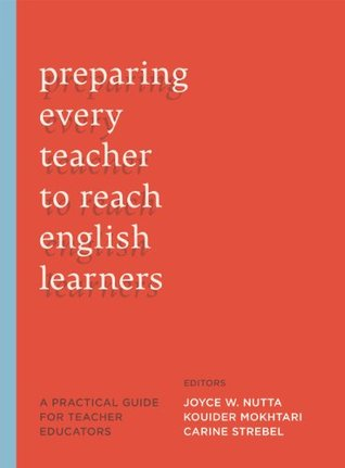 Preparing Every Teacher to Reach English Learners: Practical Guide for Teacher Educators